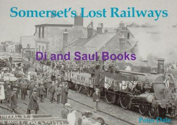 Somerset's Lost Railways, by Peter Dale